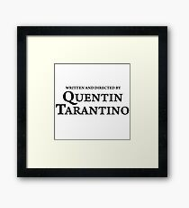 Witten and directed by Quentin Tarantino - classic Framed Print