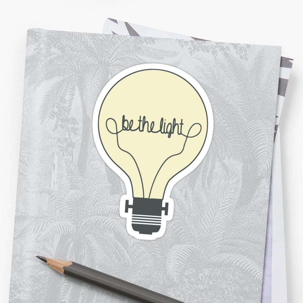 Sei das Licht Sticker
