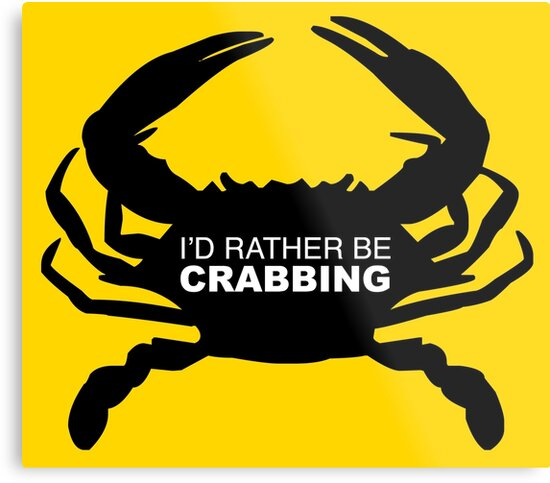 Id rather be Crabbing Crab by LudlumDesign