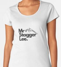 Mr Stagger Lee Women's Premium T-Shirt