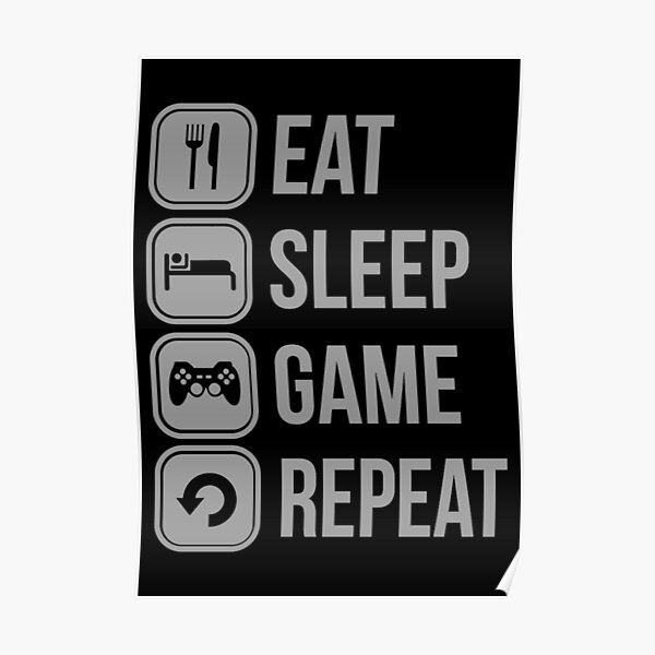 Eat Sleep Game Repeat Póster