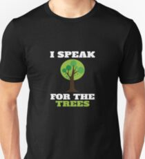 I Speak For The Trees V2  Unisex T-Shirt