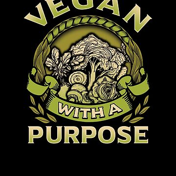 Funny Vegan With A Purpose Vegetarian Vibes Fruits Vegetable Tee Design Print by dopelikethe80s
