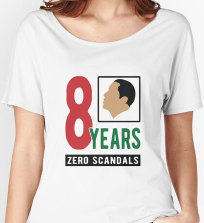 Obama 8 Years Zero Scandals Women's Relaxed Fit T-Shirt