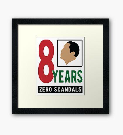 Obama 8 Years Zero Scandals Framed Print