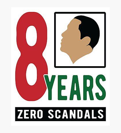 Obama 8 Years Zero Scandals Photographic Print