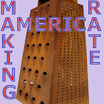 Making America Grate Design by muz2142