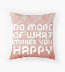 Graphic Art DO MORE OF WHAT MAKES YOU HAPPY | rose gold Kissen