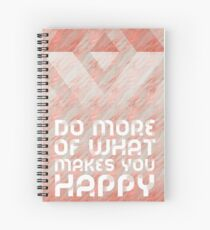 Graphic Art DO MORE OF WHAT MAKES YOU HAPPY   rose gold Spiralblock