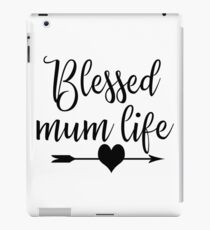 Blessed Mum Life Mother's Day Gift for Mom iPad Case/Skin