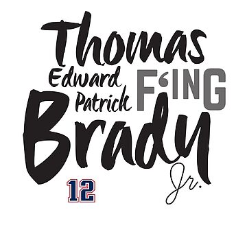 Thomas Edward Patrick F'ing Brady by brainstorm