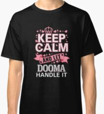 Keep Calm And Let Dooma Handle it Mother's day Tee Shirt Classic T-Shirt