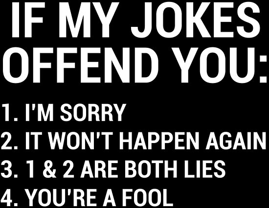 My Jokes Funny Sarcastic Quotes T Shirt By Zcecmza