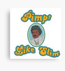 Pimp! Like Slim Canvas Print