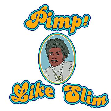 Pimp! Like Slim by arminhas