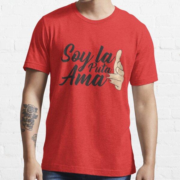 Soy la Puta Ama Essential T-Shirt