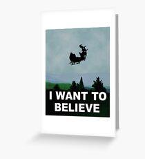 I Want To Believe (Santa) Greeting Card