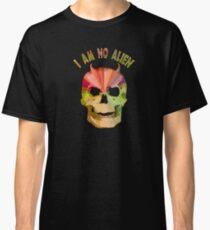 I AM NO ALIEN Classic T-Shirt
