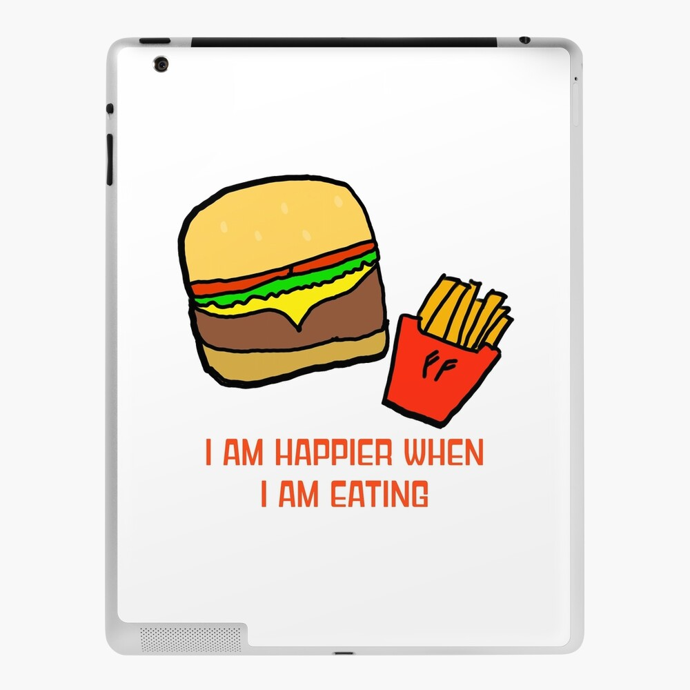 """TICKLE TEES I Am Happier When I Am Eating (Hamburgers and French Fries)""""  iPad Case & Skin by TickleTees 