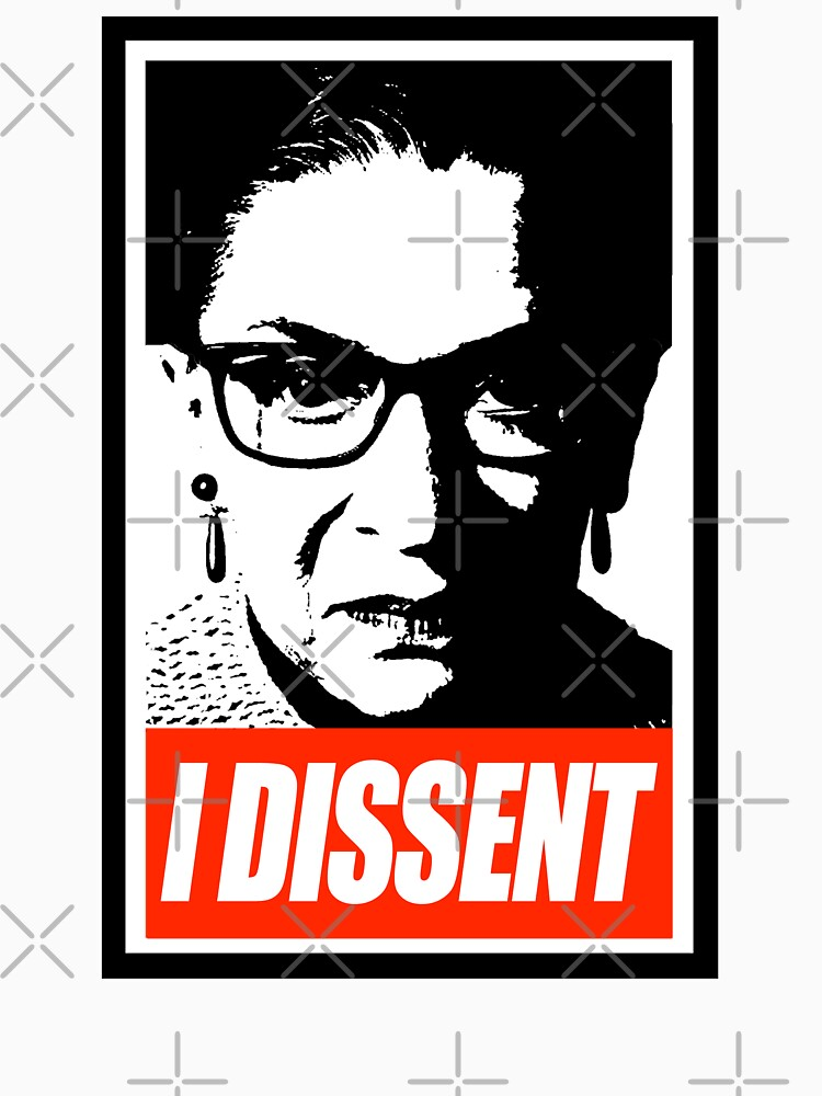 RBG - I Dissent by Thelittlelord