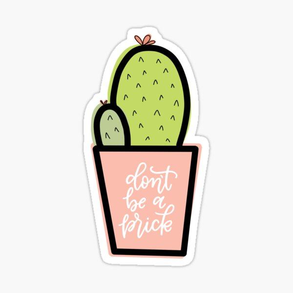 Don't Be a Prick, Cactus Design Sticker