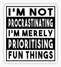 I'm Not Procrastinating (UK Variant) Sticker