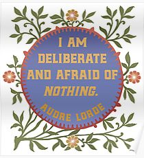 I Am Deliberate And Afraid Of Nothing. Audre Lorde Poster