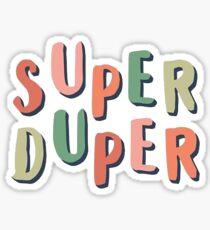 super duper Sticker