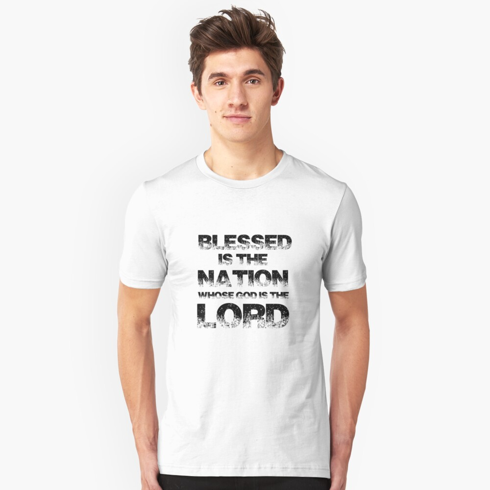 Blessed Is The Nation Whose God Is The Lord Unisex T-Shirt Front