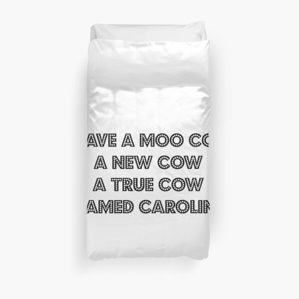 Gypsy I Have a Moo Cow Named Caroline BLACK TEXT Duvet Cover