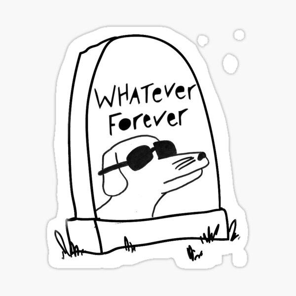 Whatever forever MOBO Sticker