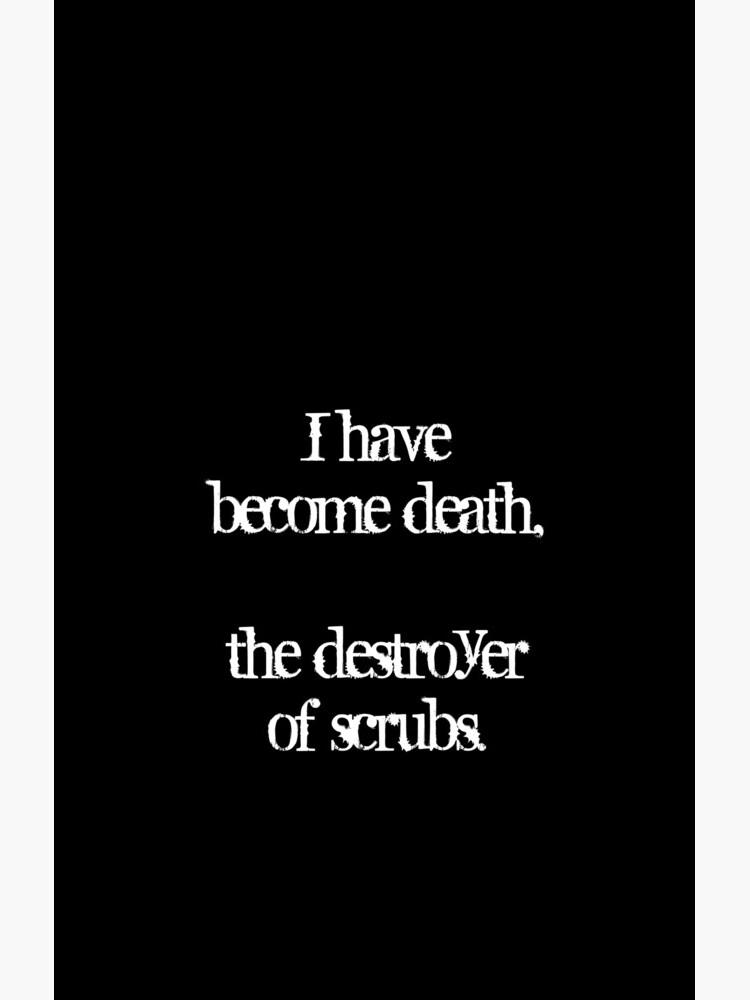 Me he convertido en la muerte, el destructor de matorrales. de Ange26