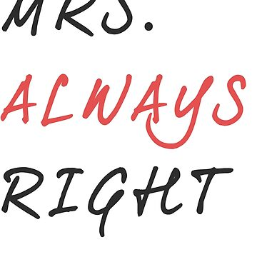 MRS. Always Right by teebees