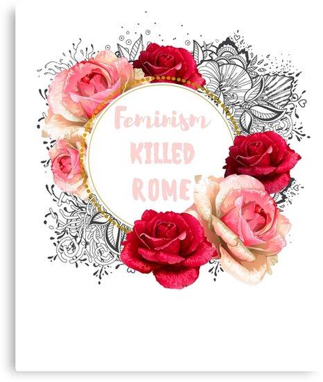Feminism Killed Rome Tumblr Joke Meme Canvas Prints By Nicoledesign