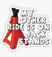 My other ride is on jack stands Sticker