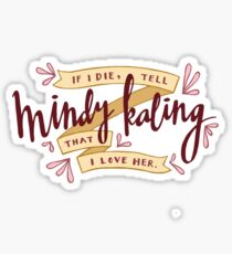 I Love Mindy Kaling Sticker