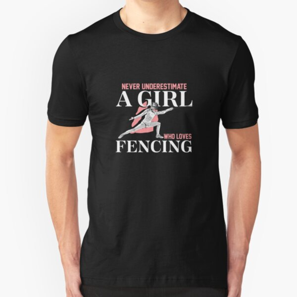 Just a Girl Who Loves Fencing | fencing shirt | fencing gifts | fencing clothes | fencing chick | fencing coach | fencer | fencing mom | fencing accessories Slim Fit T-Shirt