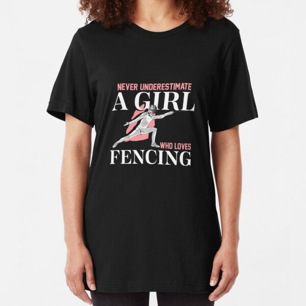 Just a Girl Who Loves Fencing   fencing shirt   fencing gifts   fencing clothes   fencing chick   fencing coach   fencer   fencing mom   fencing accessories Slim Fit T-Shirt