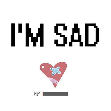 Im Sad Heart Design by Xiaobao