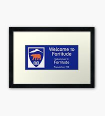 Welcome to Fortitude Sign - Fortitude T-shirt Framed Print