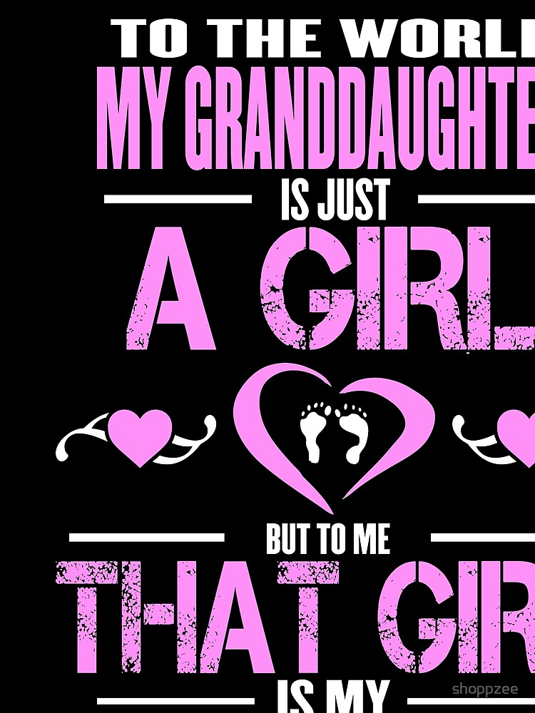 Granddaughters Means World To Me by shoppzee