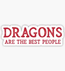 Dragons Are The Best People Sticker