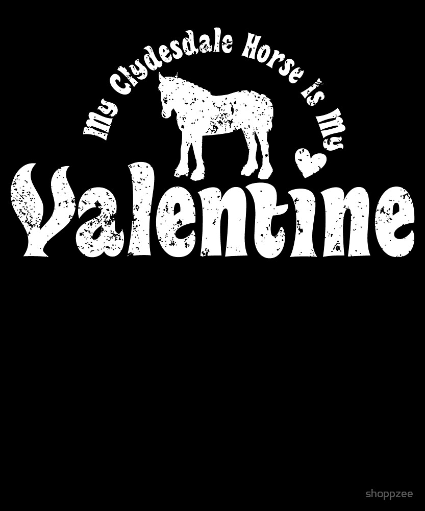 My Anti Valentine Clydesdale Horse by shoppzee
