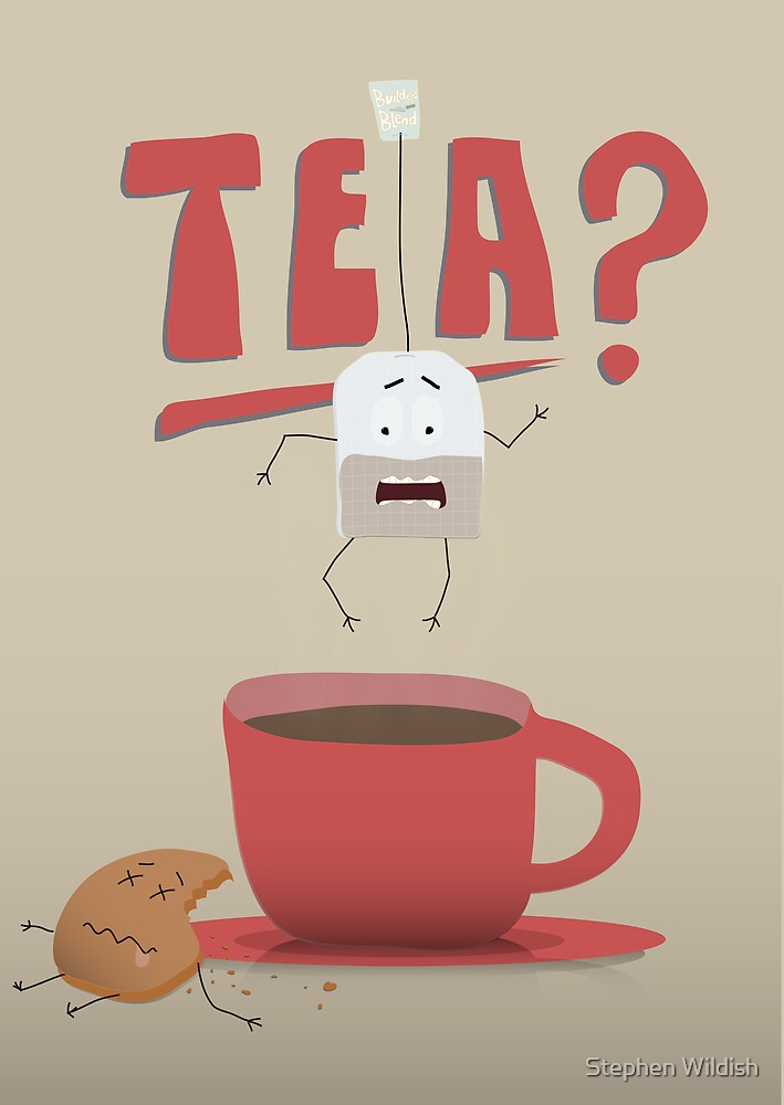 TEA? by Stephen Wildish