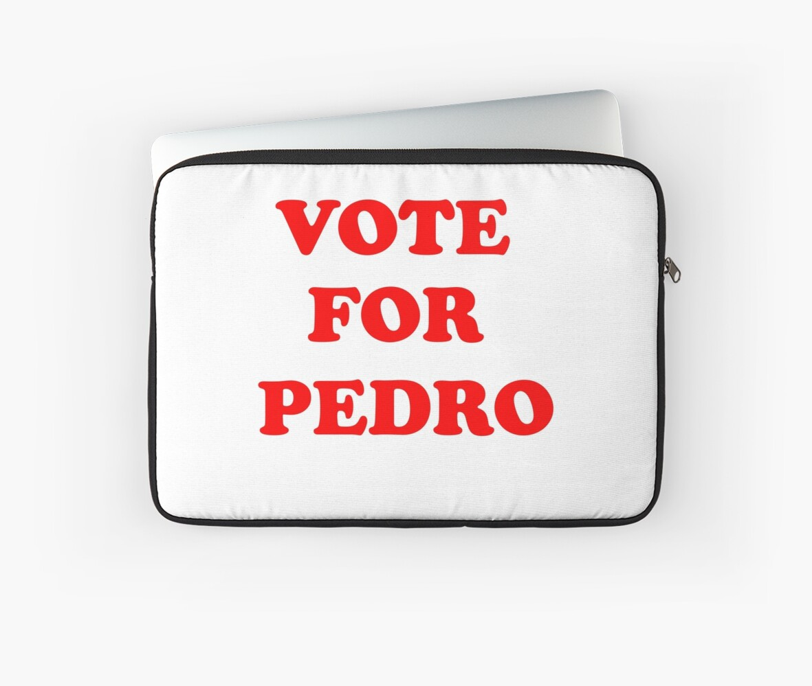 Vote for Pedro by Geek-Chic