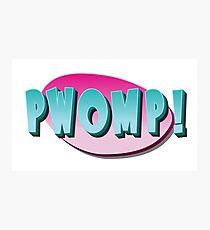 Pwomp! Photographic Print