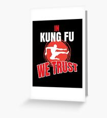 In Kung Fu  We Trust Greeting Card