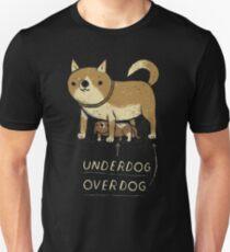 underdog overdog Unisex T-Shirt