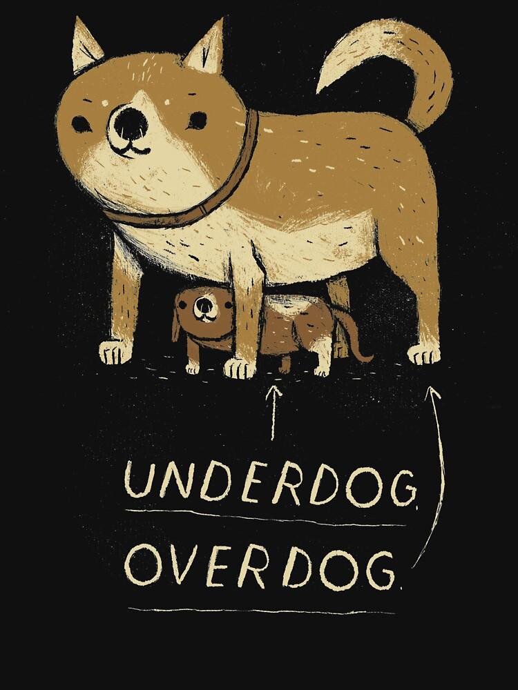 underdog overdog by louros