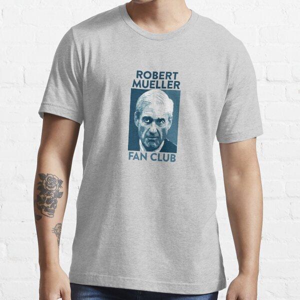 Robert Mueller fan club Essential T-Shirt